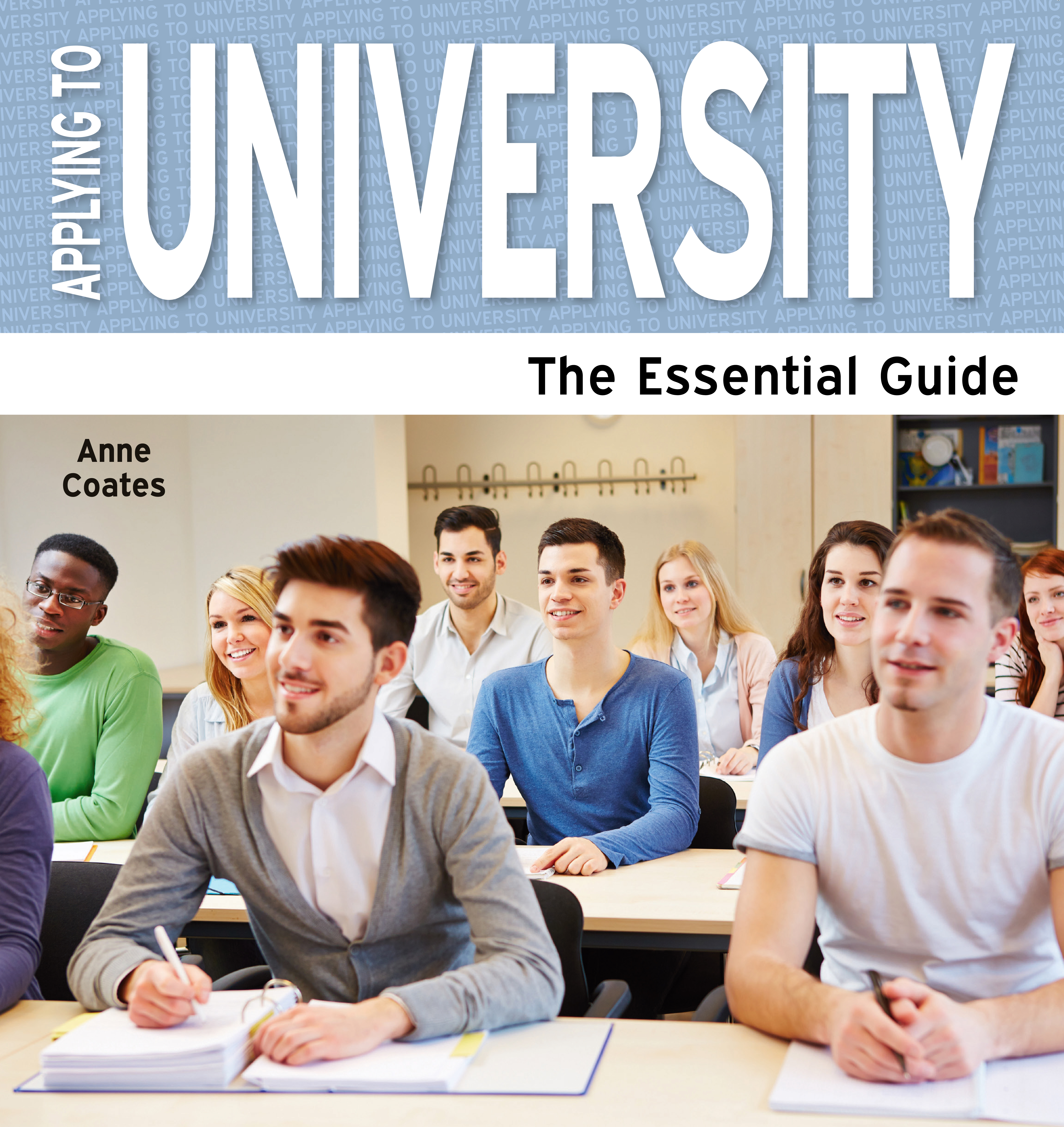 Applying to University The Essential Guide by Anne Coates