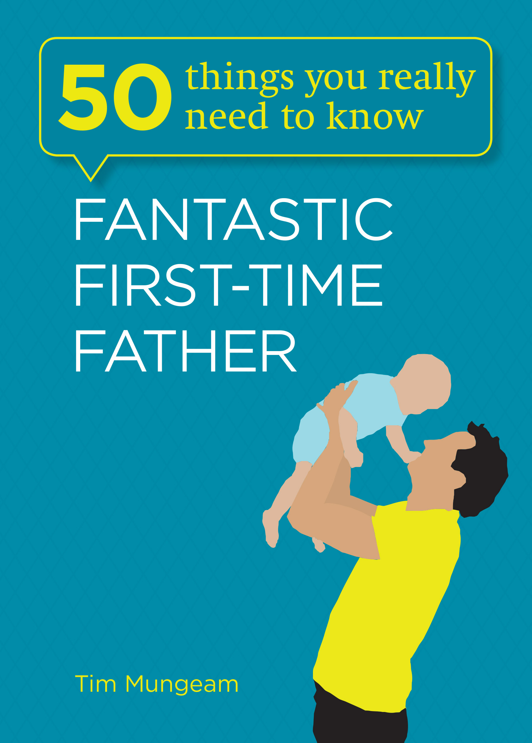 Fantastic Firts-time Father by Tim Mungeam