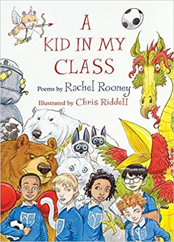 A Kid in My Class by Rachel Rooney and Chris Riddell