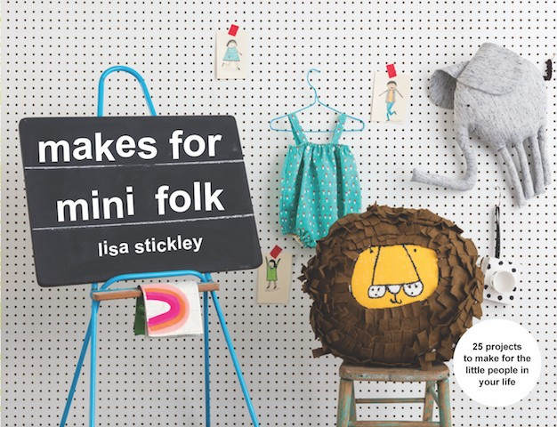 Makes for Mini Folk by Lisa Stickley