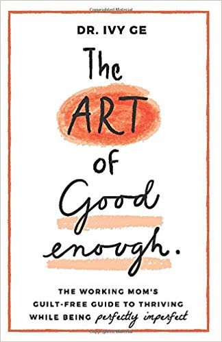 The Art of Good Enough by Dr Ivy Ge
