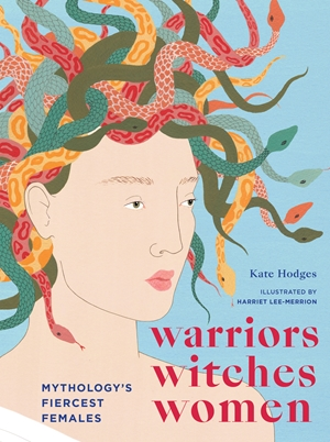 Warriors Witches Women by Kate Hodges